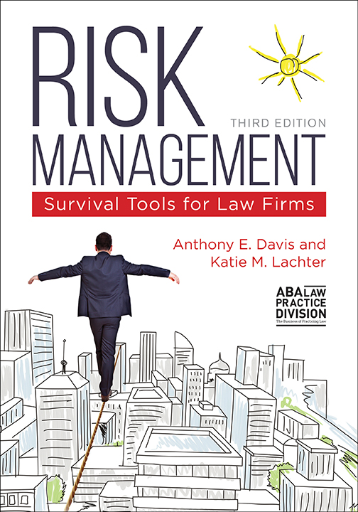Risk Management: Survival Tools for Law Firms, Third Edition